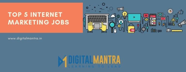 Top 5 Internet Marketing Jobs in 2019 5