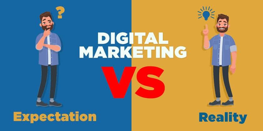 Digital Marketing: Expectations vs. Reality