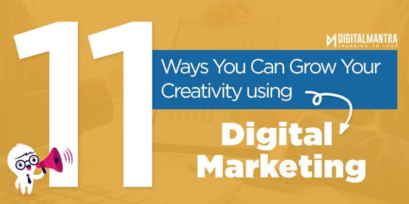 11 Ways You Can Grow Your Creativity using digital marketing 1